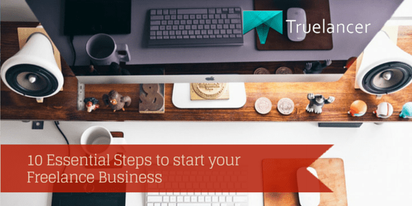 10 Essential Steps to start your Freelance Business