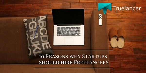 10 Reasons why Startups should hire Freelancers Featured