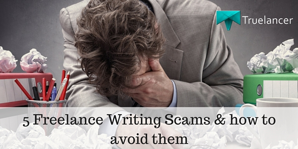 5 Freelance Writing Scams and how to avoid them