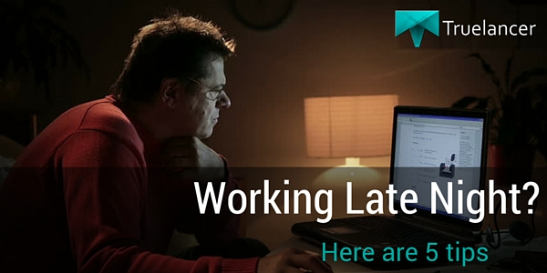 Working Late Night here are 5 tips