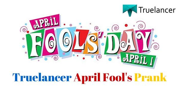 Truelancer April Fool's Day Prank 2016