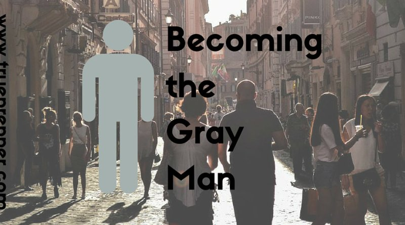 Becoming the Gray Man