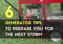 6 Generator Tips To Prepare You For The Next Storm