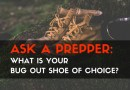 Ask a Prepper Series: What is Your Bug Out Shoe of Choice?