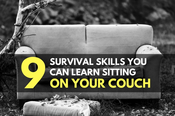 9 Survival Skills You Can Learn Sitting on Your Couch