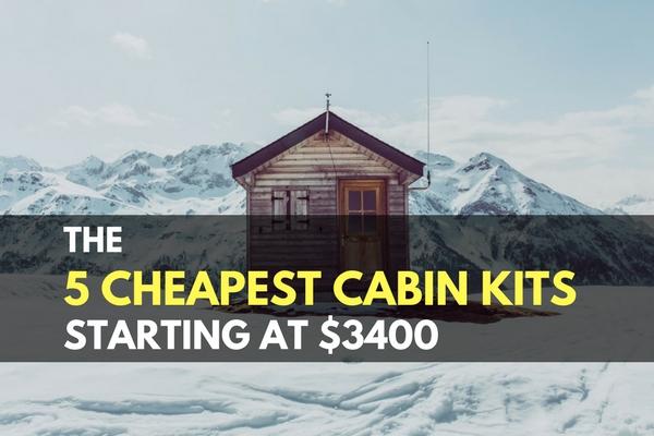 The 5 Cheapest Cabin Kits Starting at $3400