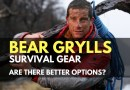 Bear Grylls Survival Gear – Are There Better Options?