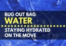 Bug Out Bag Water – Staying Hydrated on the Move