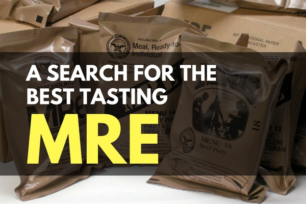A Search For The Best Tasting Mre Trueprepper