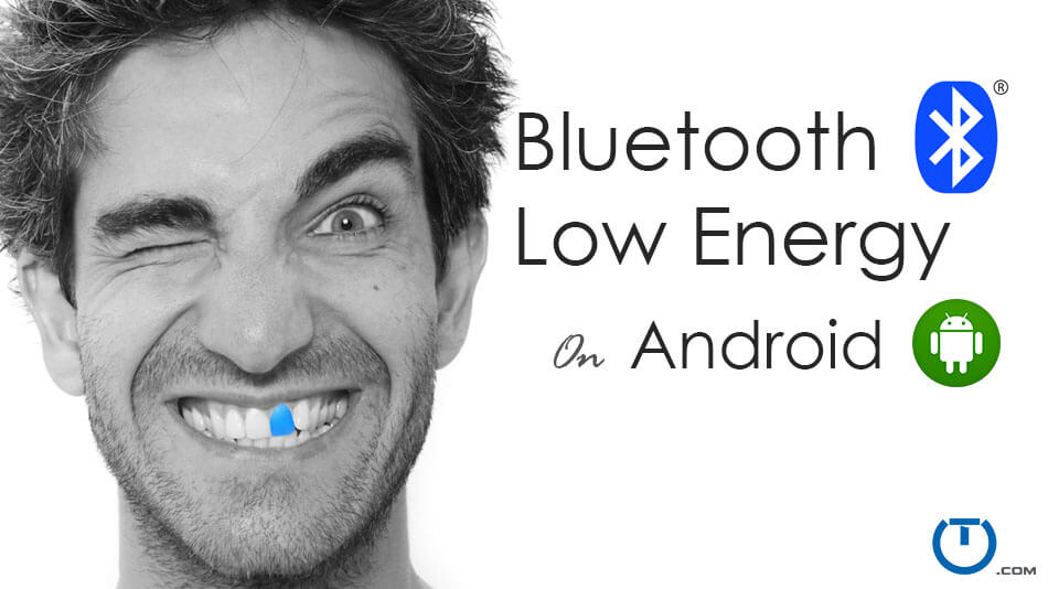 Android Bluetooth Low Energy (BLE) Example - Truiton