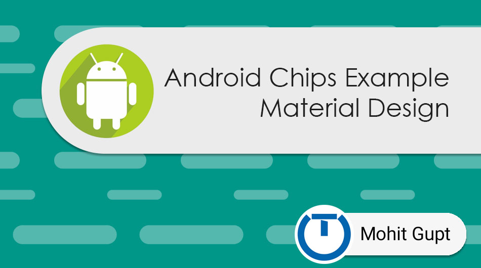 Android Chips Example: Material Design - Truiton