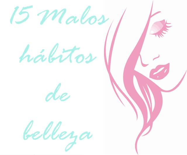 malos hábitos de belleza