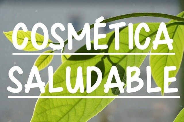 COSMETICA SALUDABLE