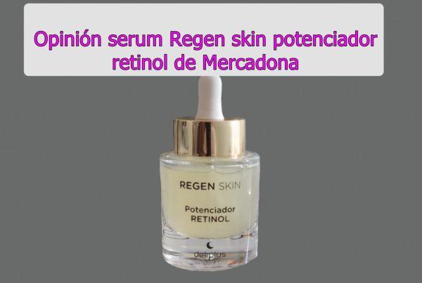 Opinión serum Regen skin potenciador retinol de Mercadona