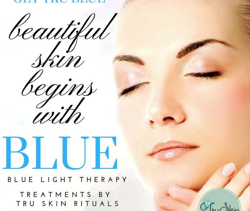 The Benefits of Blue Light Therapy at Tru Skin Rituals Facial Spa