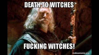 MEME TO EXHORT DEATH TO WITCHES
