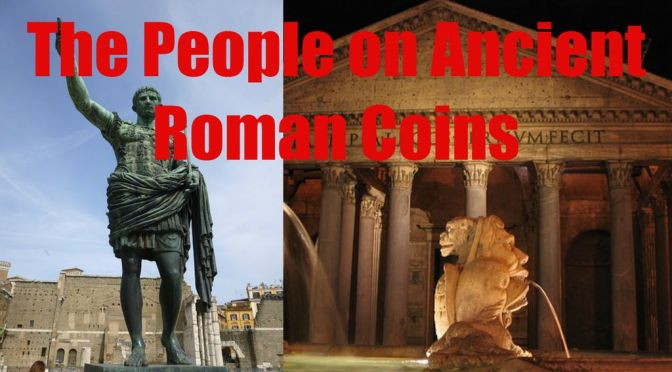 Chronological LIST of PEOPLE who were on ANCIENT ROMAN Coins for Sale on eBay