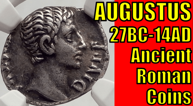 Roman Emperor AUGUSTUS 27BC-14AD Ancient Coins Collection & Guide