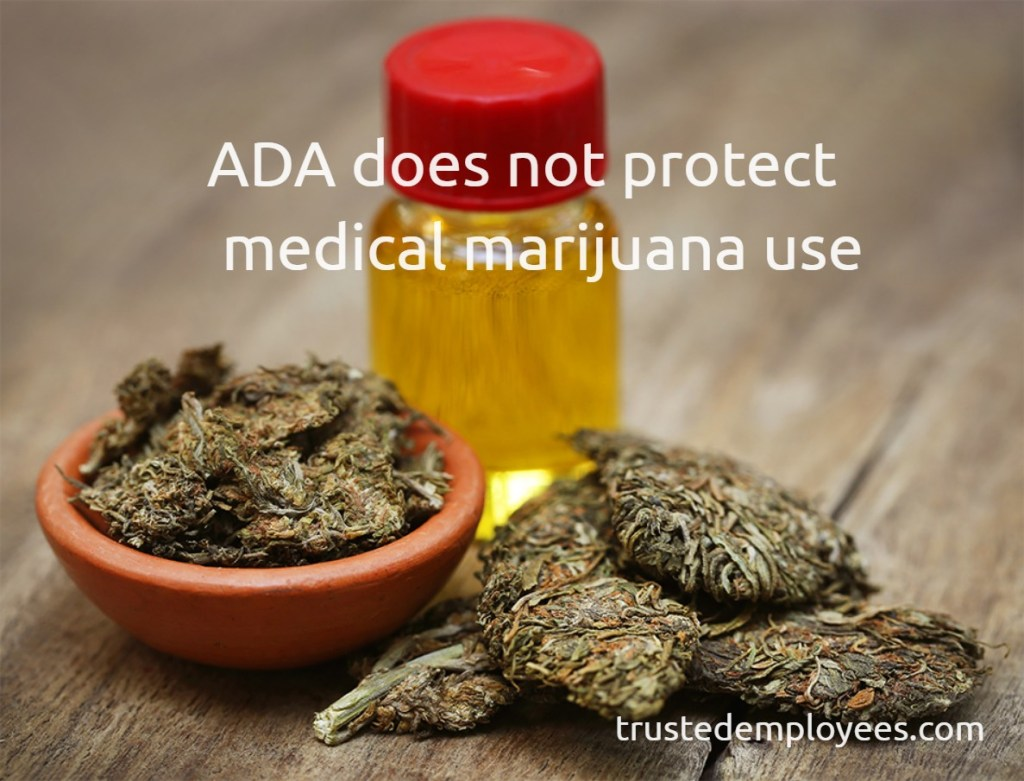 Ada does not protect medical marijuana use in any phase of Pre-Employment Prescription Drug Testing