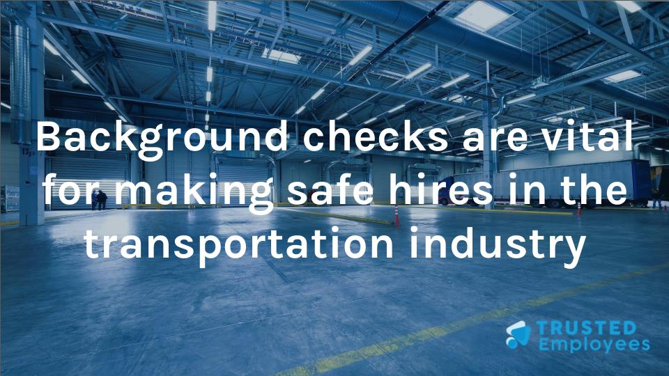 "Photo of a semi truck loading bay with the words ""Background checks are vital for making safe hires in the transportation industry"""