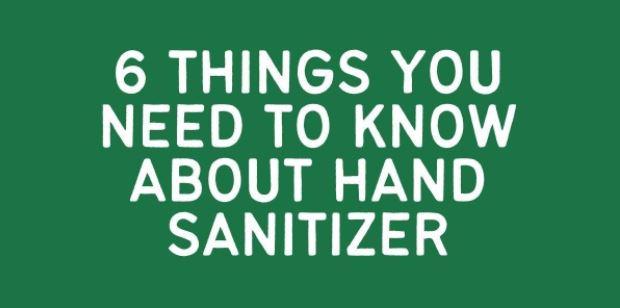 6 Things You Need To Know About Hand Sanitizer