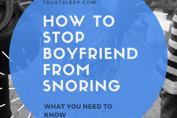 how to stop my boyfriend from snoring