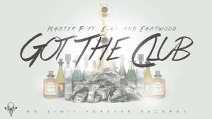 Got The Club – Master P ft. E-40 and Eastwood