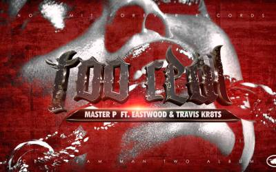 TOO REAL – MASTER P ft EASTWOOD and Travis Kr8ts