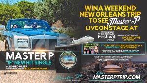 MASTER P INVITES HIS FANS A CHANCE TO WIN A TRIP TO NEW ORLEANS ESSENCE FESTIVAL WEEKEND