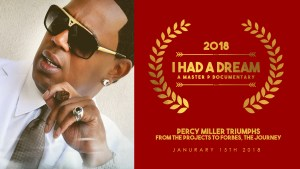 "MASTER P SUCCESS COMES FROM STRUGGLE AND HARD WORK  THE NEW DOCUMENTARY ""I HAD A DREAM"""