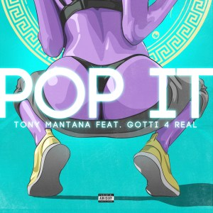 "Tony Mantana Drops ""POP IT"" a Club Banger with GOTTI 4 REAL"