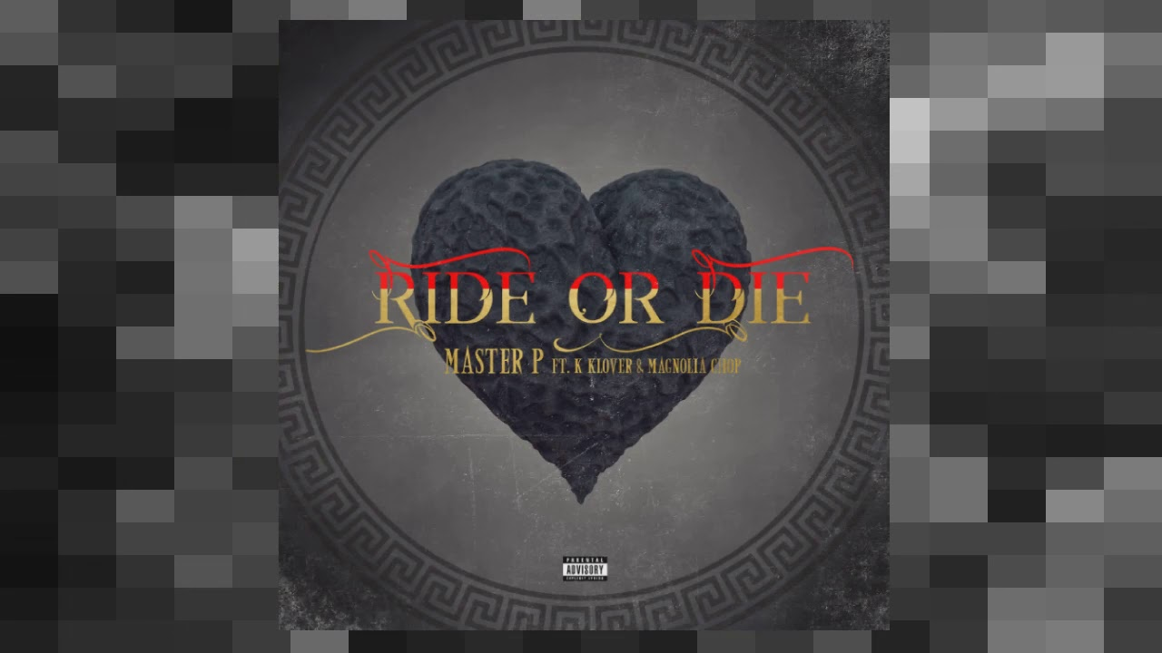 """MASTER P """"RIDE OR DIE"""" ft. Kay Klover and Magnolia Chop"""