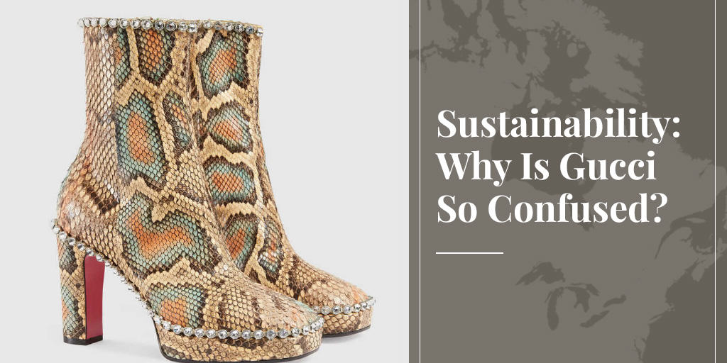 sustainability for Gucci means no fur but python is ok