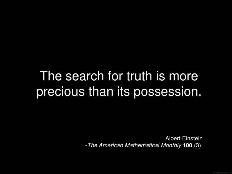 the-search-for-truth-is-more-precious-than-its-possession