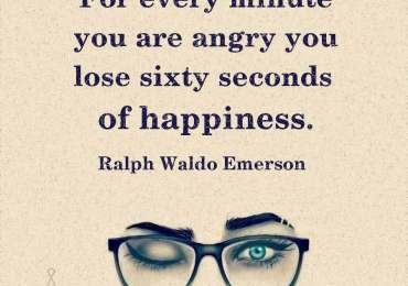 For every minute you are angry. ~ Ralph Waldo Emerson
