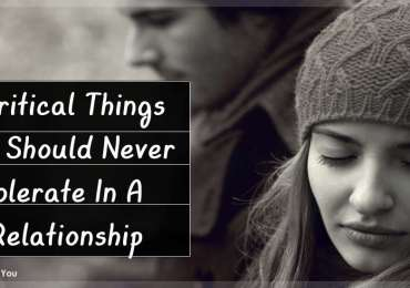 7 Critical Things You Should Never Tolerate In A Relationship