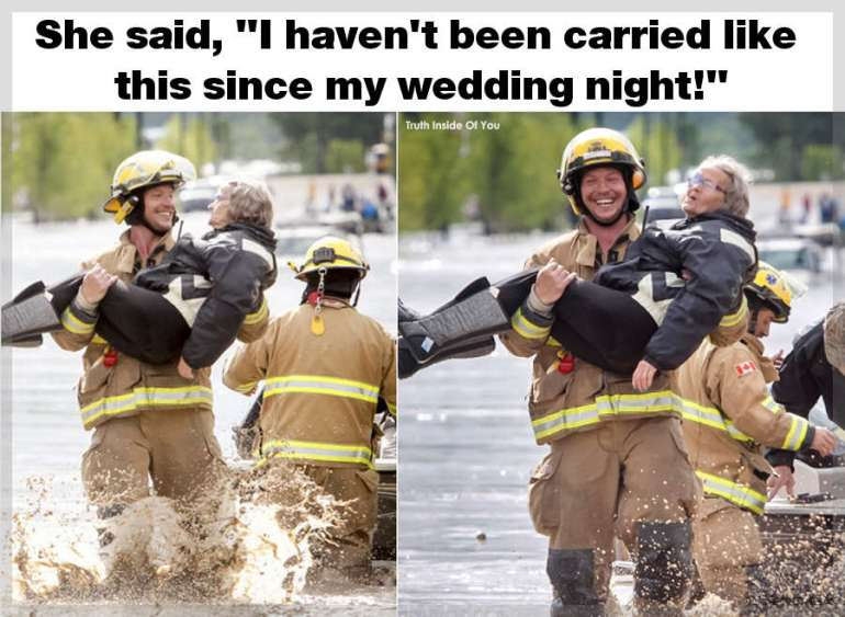 "She said, ""I haven't been carried like this since my wedding night!"""