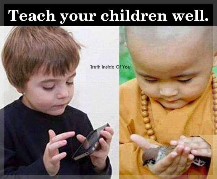 Teach your children well.