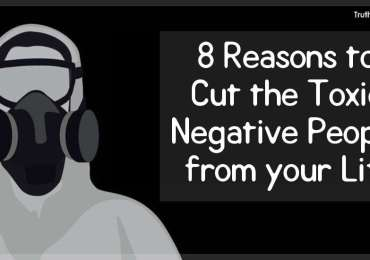 8 Reasons to Cut the Toxic Negative People from your Life