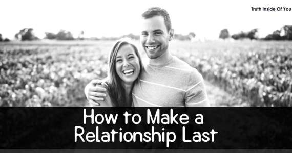 How to Make a Relationship Last
