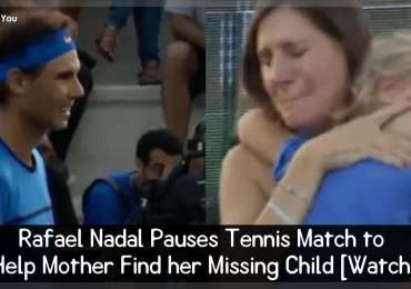 Rafael Nadal Pauses Tennis Match to Help Mother Find her Missing Child [Watch]