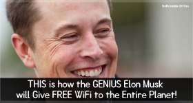 THIS is how the GENIUS Elon Musk will Give FREE WiFi to the Entire Planet!