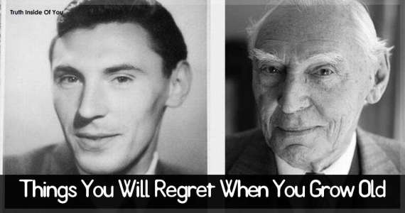 Things You Will Regret When You Grow Old