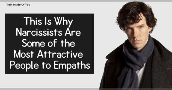 This Is Why Narcissists Are Some of the Most Attractive People to Empaths