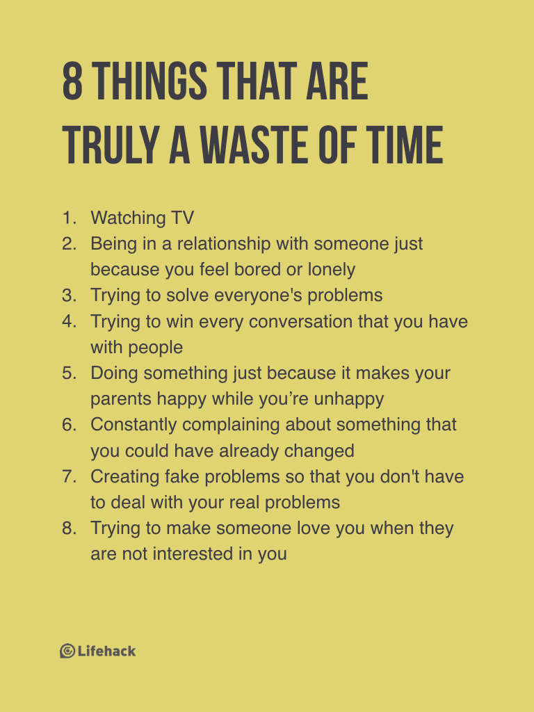 8 Things That Are Truly A Waste Of Your Time Truth