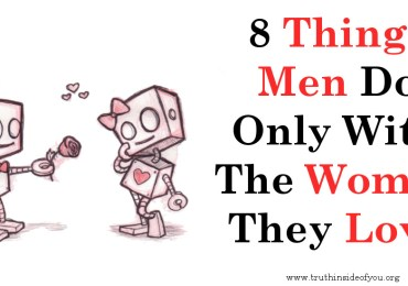 8 Things Men Do Only With The Women They Love