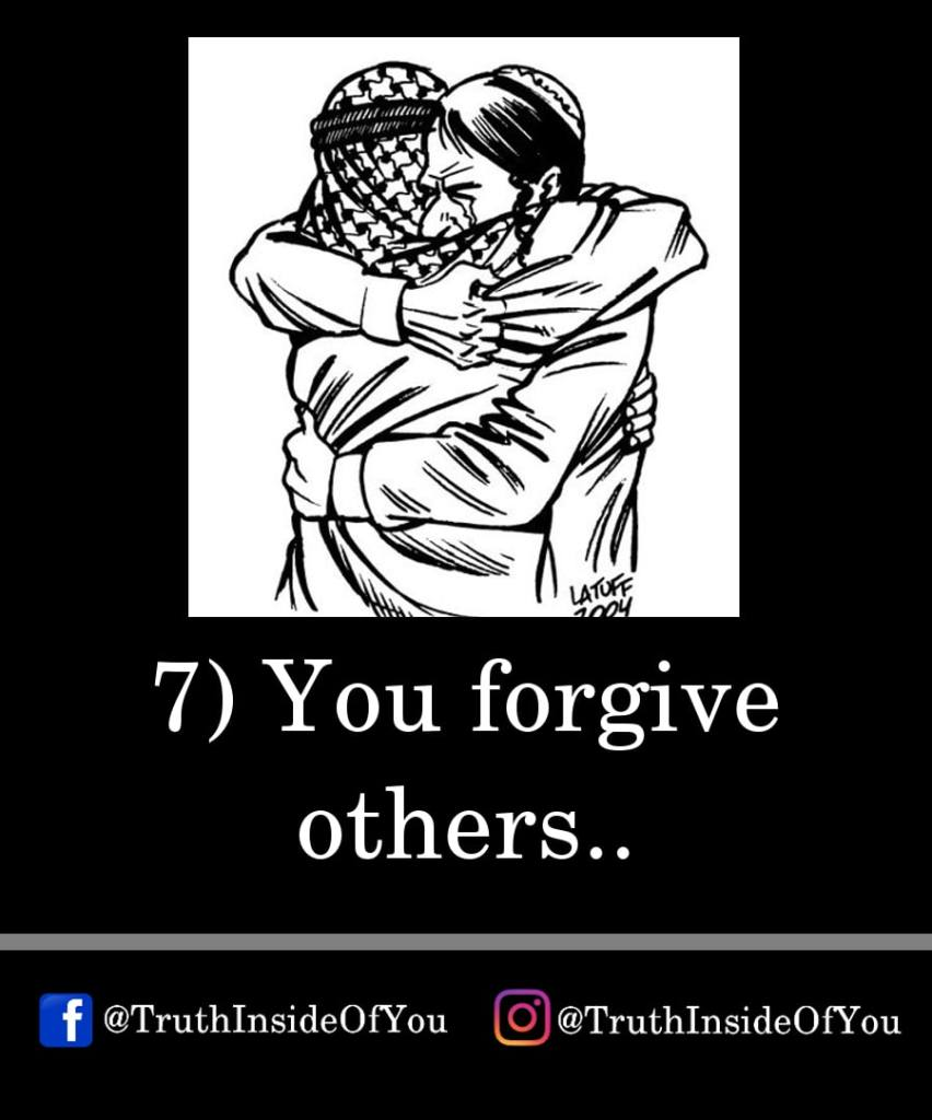 7. You forgive others.