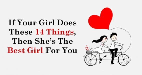 If Your Girl Does These 14 Things, Then She's The Best Girl For You