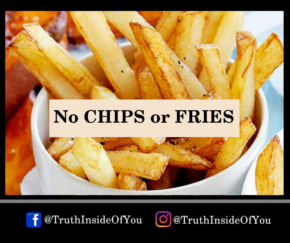 No CHIPS or FRIES