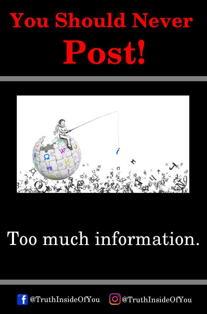 Too much information.